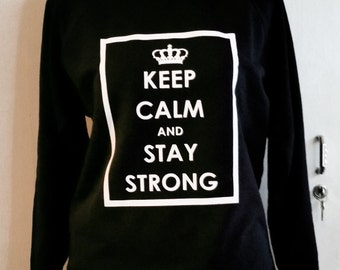 Sweatshirt with print Statement Sweater Keep calm and stay strong XS S M L XL XXL black white