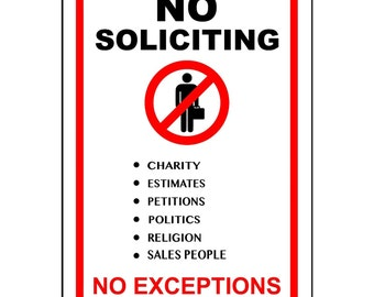 """No Soliciting No Exceptions 8"""" x 12"""" Aluminum Sign WILL NOT rust made and printed in the USA"""