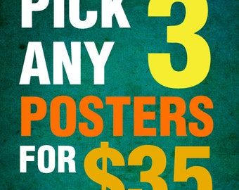 Pick any Three 11x17 poster prints from my shop for 35 dollars