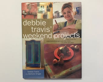 Debbie Travis' Weekend Projects Craft Book