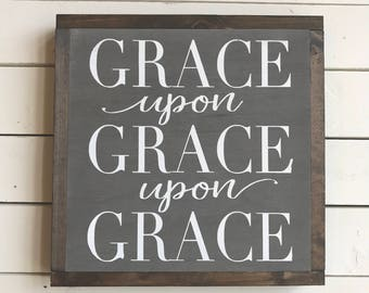 "Grace upon Grace upon Grace | handmade wood sign | 13"" x 13"" 