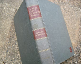 Vintage Book A Book About A Thousand Things by George Stimpson