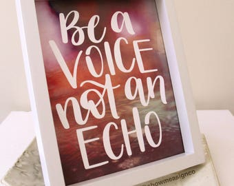 Inspirational Print | Be A Voice Not An Echo | Quote Prints | Office Decor | Dorm room Decor | Inspirational Quote | Wall Art | Printable