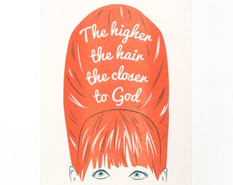 The Higher the Hair the Closer to God Risograph art print