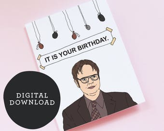 """Printable Dwight Schrute Birthday Card- The Office - 'It is Your Birthday"""" DIGITAL DOWNLOAD"""