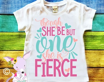 First Birthday Though She be But Fierce Birthday Shirt First Birthday Shirt Fierce Birthday Shirt Though She be but Little Shirt ONE Shirt