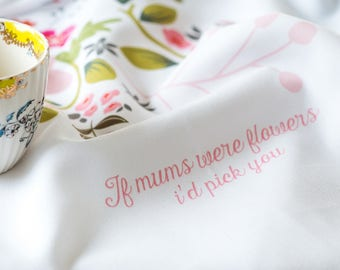 If Mums Were Flowers Tea Towel, Mother's Day Gift, Floral Dish Towel (OHSO956)