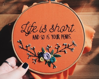 Life is Short, Embroidery Art