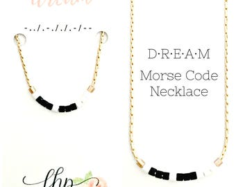 Dream Morse Code Necklace - Custom Inspirational Jewelry - Personalized Morse Code Jewelry - Dream Necklace - Birthday, Friend Gift for Her