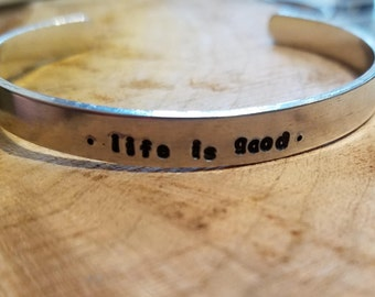 Life is good Mantra Aluminum cuff bracelet 1/4""