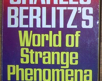 STRANGE PHENOMENON - Unexplained Fortean Mysteries - by Charles Berlitz