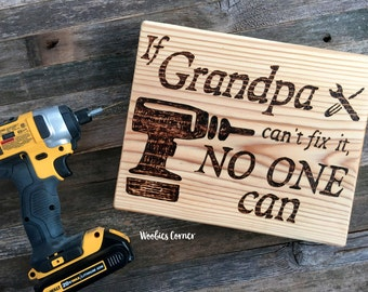 Gift for Grandpa, If Grandpa can't fix it no one can, Signs for dad, Signs for grandpa, Father's Day gift, Wood sign, Gift for dad