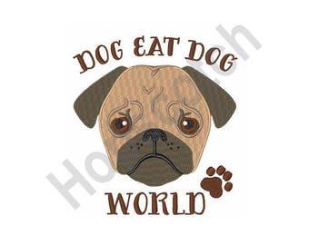 Dog - Machine Embroidery Design, Pug, Dog Eat Dog World