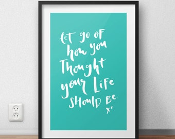 """Digital Print """"Let Go of How You Thought Your Life Should Be"""" Printable Wall Art Typography Hand Lettering PDF Download"""