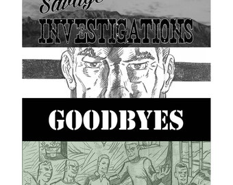 GOODBYES Savage Investigations Issue 1 Comic Book Including Single Issue Feature - Larntz / Hendricksen