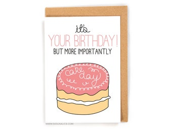 Funny birthday card, cake, greetings card, friend brother sister mum mother dad happy birthday celebration cake day, birthday cake funny