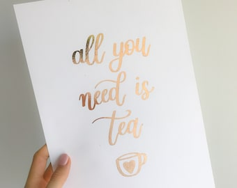All You Need Is Tea A4 Foiled Print