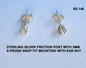 Sterling Silver pierced earrings 3mm round 6 prong snap tite on single notch-post & friction back ear nuts.SS140