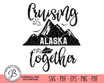 Cruising together SVG, Cruise ship svg, Alaska cruise svg, Alaska SVG, travel svg, vacation svg, mountain svg, svg files for cricut, svg