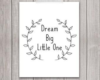 Inspirational Print - 8x10 Dream Big Little One, Nursery Art, Printable Art, Typography Print, Wall Art, Nursery Decor