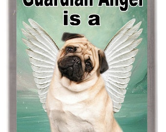 """Pug (Fawn) Dog Fridge Magnet """"My Guardian Angel is a Pug"""". Great Gift for any Dog Lover"""