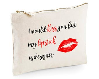 I Would Kiss You ... Make Up Bag