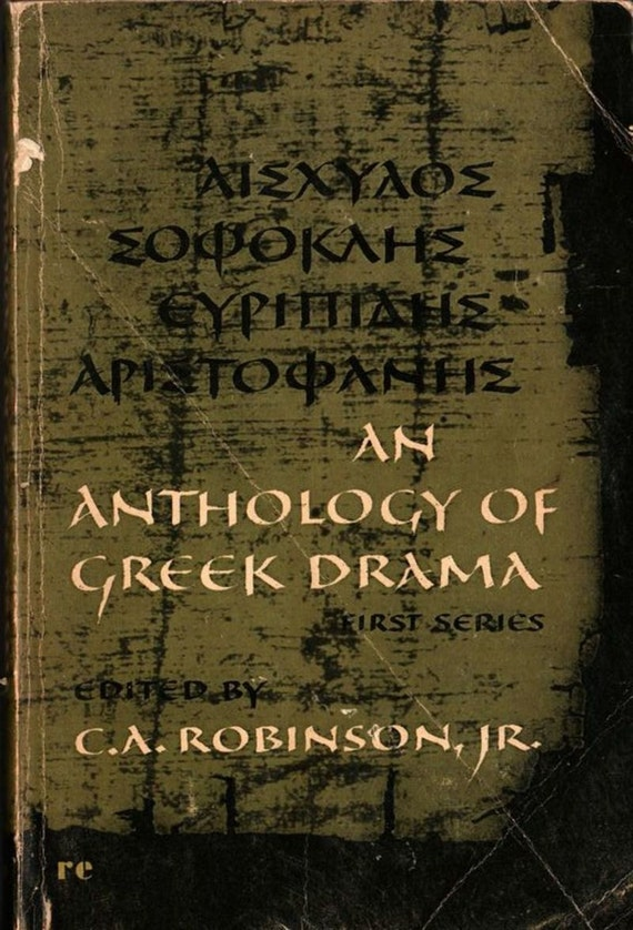 An Anthology of Greek Drama First Series + C. A. Robinson, Jr., Editor + 1949 + Vintage Book