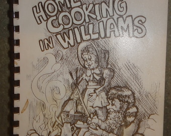 "Vintage 1980 Soft-Cover Cookbook/Titled Home Cooking in Williams"" Arizona"