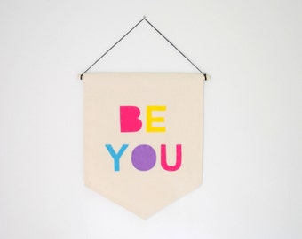 Be You Wall Banner - 19 x 13in - Canvas Banner - Hot Pink, Yellow, Turquoise, Purple - Wall hanging