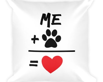 Me + Dog = Love Square Throw Pillow