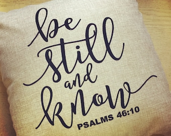 Be Still and Know Custom Pillow Cover-18x18-New Ships today!