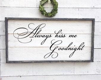 always kiss me goodnight, vintage wood sign, framed shiplap