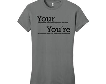 Your You're Grammar Shirt Women's Geek Shirt Funny Geekery English Joke Shirt Geeky Funny Dorky Shirt Gifts for Teachers Typography Tshirt