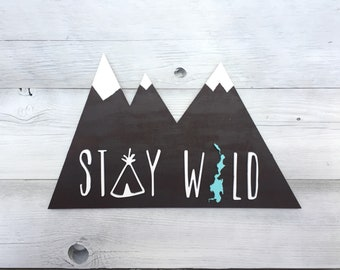 Stay Wild Wood Sign - Priest Lake