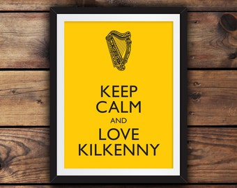 Keep Calm and Love Kilkenny