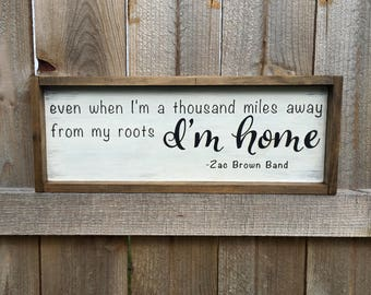Roots Sign, Zac Brown Band Sign, Farmhouse Sign, Made to Order