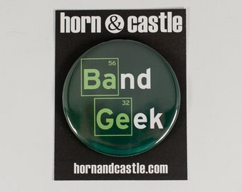 Funny Band Geek 2.25 inch Pinback Button or Magnet