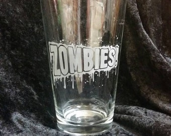 Zombie horror inspired Etched Pint glass horror movie glassware dripping zombie splatter zombies night of the living dead walking dead