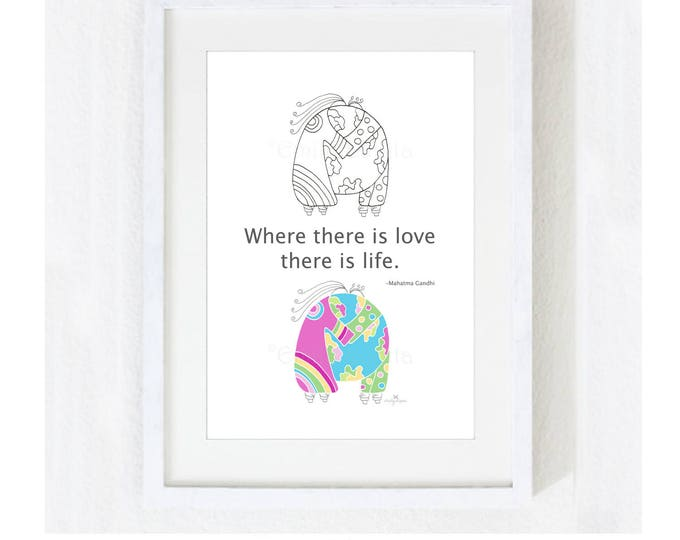 """Inspirational Quote """"Where There is Love There is Life"""" / Love Wedding / Bridal Anniversary Mother's Day Gift /  Color Print at Home Artwork"""