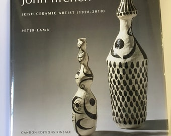 The Life and Work of John ffrench Ceramic Artist 1928-2010 - Book by Peter Lamb.  Published by Gandon Editions in Ireland 2017