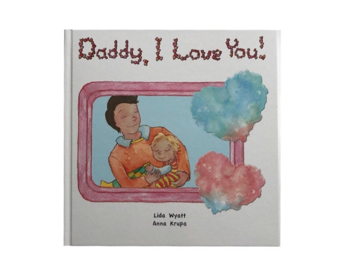 Daddy, I Love You! - Daddy - dark hair/light skin  & Child - light hair/light skin