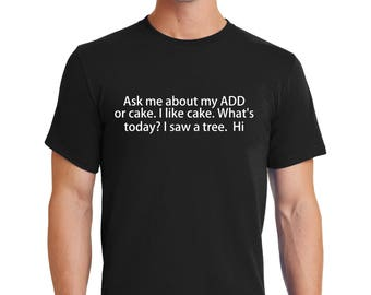 Ask me about my ADD T-shirt funny