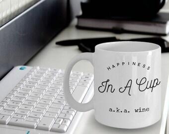 "Wine Mug - Wine Gifts ""Happiness in a cup aka wine funny mug"" Coffee Mug That Can Hide Wine - Great Gift Mug"