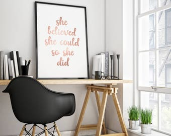 She Believed She Could So She Did, Rose Gold Print, She Believed Print, She Believed Poster, Rose Gold Decor, Rose Gold Office Quote Art