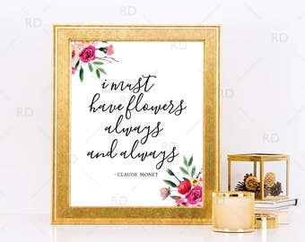 I must have flowers always and always - PRINTABLE Wall Art / Quote Wall Printable / Quote Wall Art / Flowers Wall Art / Flowers Printable