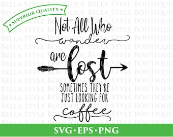 Not All Who Wander Are Lost Coffee svg png eps cut file