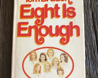 Eight Is Enough Book -  Tom Braden Eight Is Enough - 1975 Book Club Edition - Vintage Hardcover Eight Is Enough Book