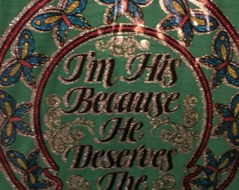 I'm His Because He Deserves The Finest Vintage Green Glitter 1970s 1980s Screen Stars Iron On T-Shirt