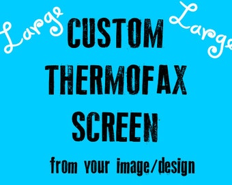 Custom Thermal Thermofax Screen Large 8 x 10 for Fabric Painting, DIY Screen Printing, Pillows, and Quilts - From Your Black and White Image