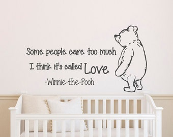 Wall Decals Quotes Winnie the Pooh Wall Decal Quote Some People Care Too Much I Think It's Called Love Classic Winnie The Pooh Nursery Q011